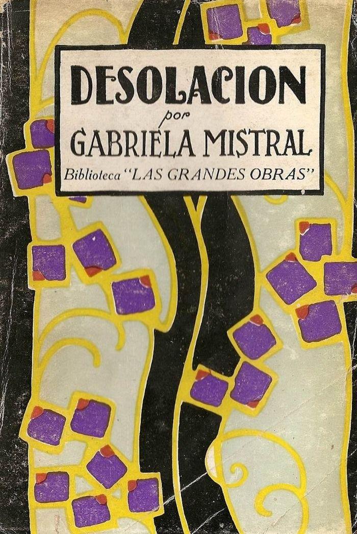 Gabriela Mistral. Desolación