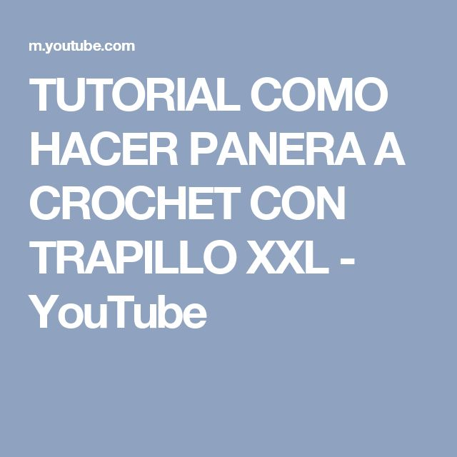 TUTORIAL COMO HACER PANERA A CROCHET CON TRAPILLO XXL - YouTube
