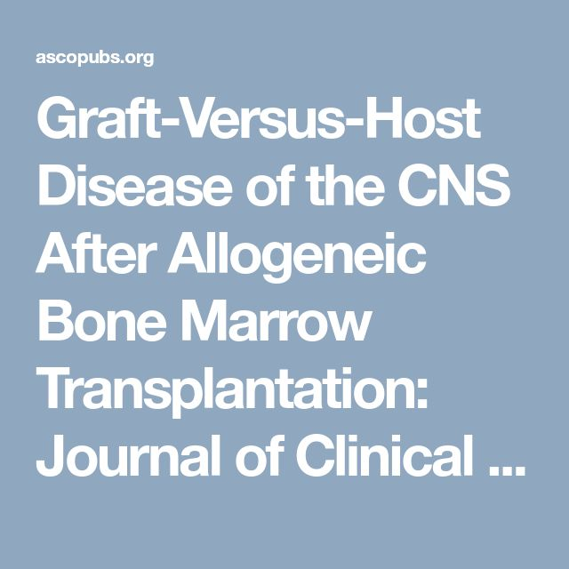 Graft-Versus-Host Disease of the CNS After Allogeneic Bone Marrow Transplantation: Journal of Clinical Oncology: Vol 27, No 30