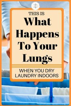 THIS IS WHAT HAPPENS TO YOUR LUNGS WHEN YOU DRY LAUNDRY INDOORS55.32