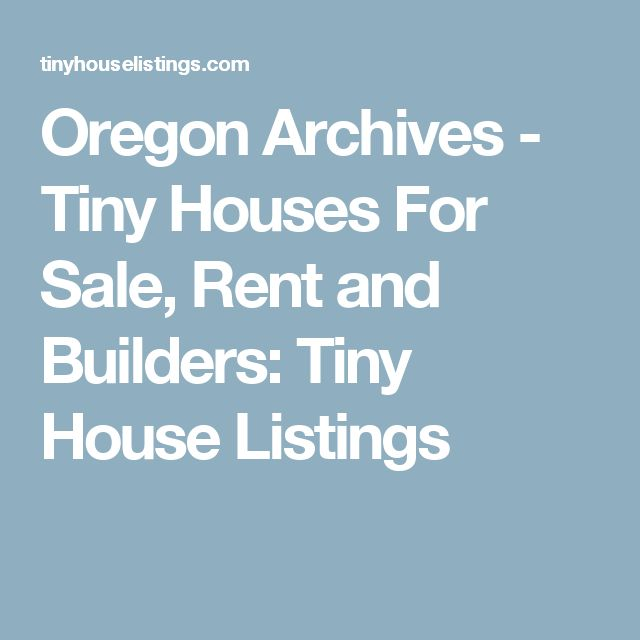 Oregon Archives - Tiny Houses For Sale, Rent and Builders: Tiny House Listings