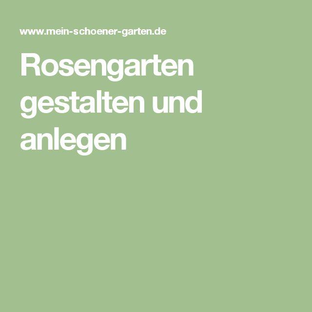 Rosengarten gestalten und anlegen