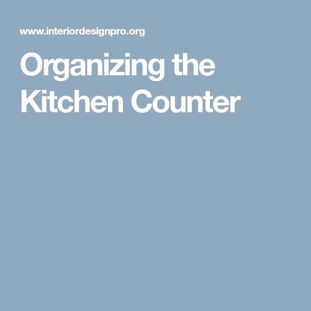 Organize Kitchen Counters: Best 25+ Organizing Kitchen Counters Ideas On Pinterest