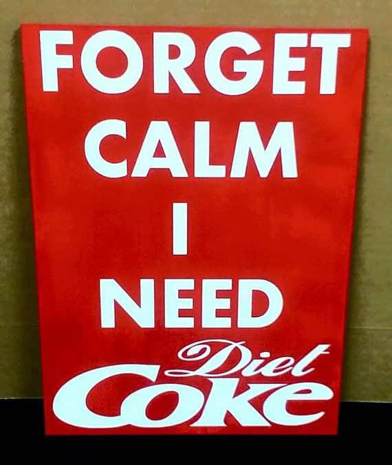 ***PLEASE READ THE LISTING DETAILS ENTIRELY BEFORE YOU PURCHASE THIS SIGN***  Forget Calm I need Diet Coke. This sign is made of 1/2 birch hardwood and measures approximately 9x12. The listing photo is painted coke red and all of the lettering is hand painted in white - there is no vinyl on this sign. It comes with a keyhole drilled in the back so its ready to hang and the sign has been sealed with a clear satin polyurethane that will protect your sign for years to come. We can change the…