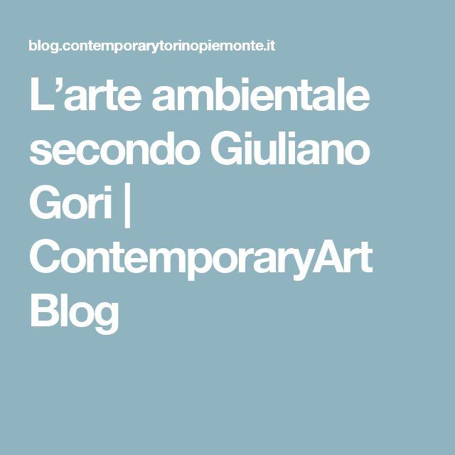 L'arte ambientale secondo Giuliano Gori  | ContemporaryArt Blog