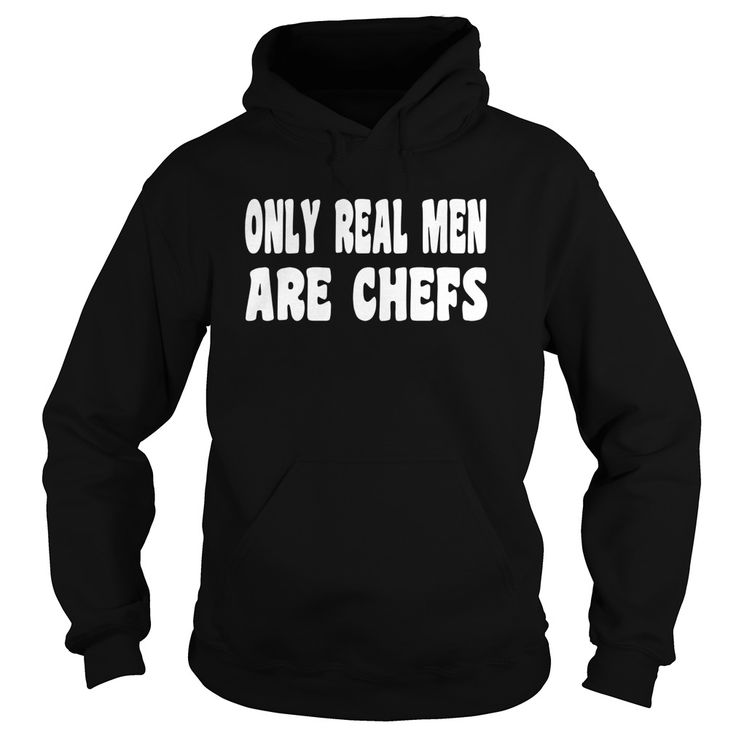 Funny #Chef T Shirt Only Real Men Are Chefs and Cooks T Shirt, Order HERE ==> https://www.sunfrog.com/LifeStyle/142064344-1106048478.html?48897, Please tag & share with your friends who would love it, #chef salad, chef knife set, chef knife tattoo #christmasgifts #xmasgifts #chef #chefassistant #chefknife #christmasgifts #xmasgifts