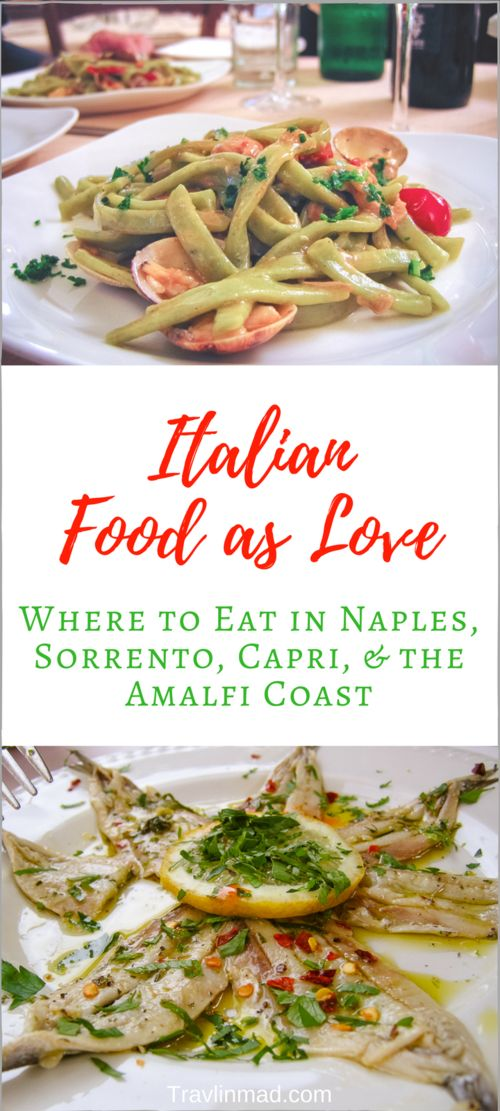 These restaurants in Naples, Sorrento, Capri, Positano, and the Amalfi Coast are masters at showing how Italian food is love! | Italian Food As Love, Where to Eat in Naples, Sorrento, Capri, Positano, Amalfi Coast, #Italytravel #Italy #Naples #Sorrento #Capri #Positano #Amalfi #italianfood