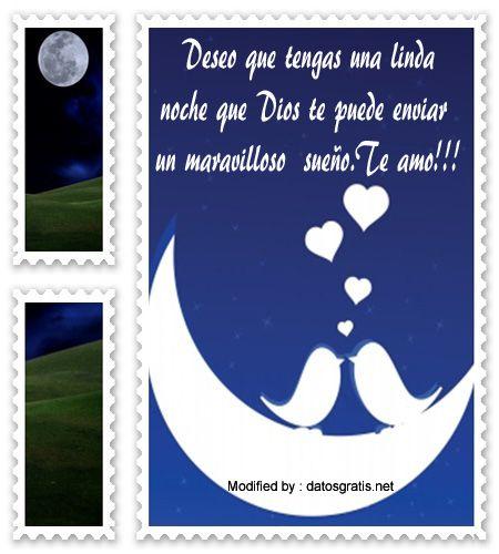saludos de buenas noches para mi amor,frases de buenas noches para mi amor: http://www.datosgratis.net/las-mejores-frases-romanticas-para-dar-las-buenas-noches/