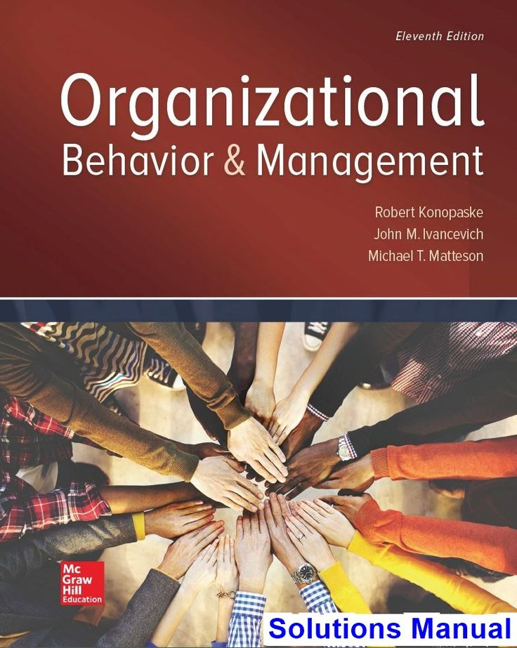 Organizational Behavior and Management 11th Edition Konopaske Solutions Manual - Test bank, Solutions manual, exam bank, quiz bank, answer key for textbook download instantly!