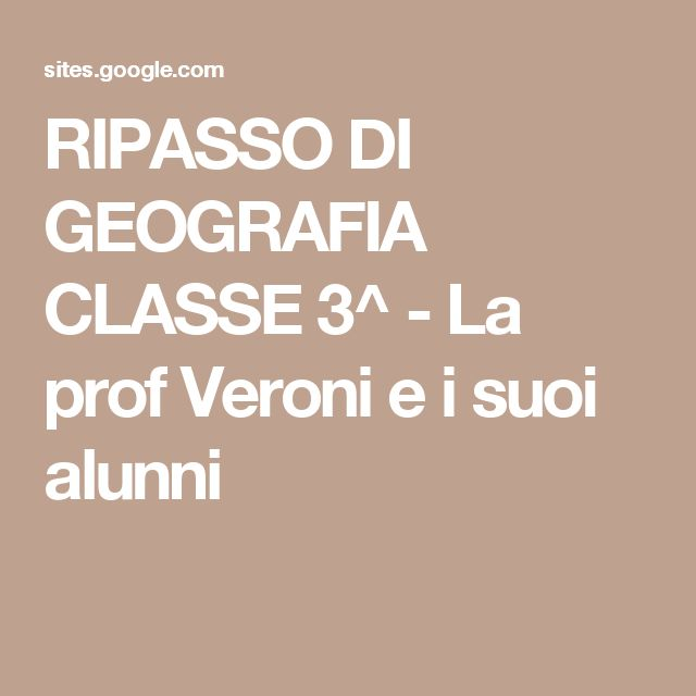 RIPASSO DI GEOGRAFIA CLASSE 3^ - La prof Veroni e i suoi alunni