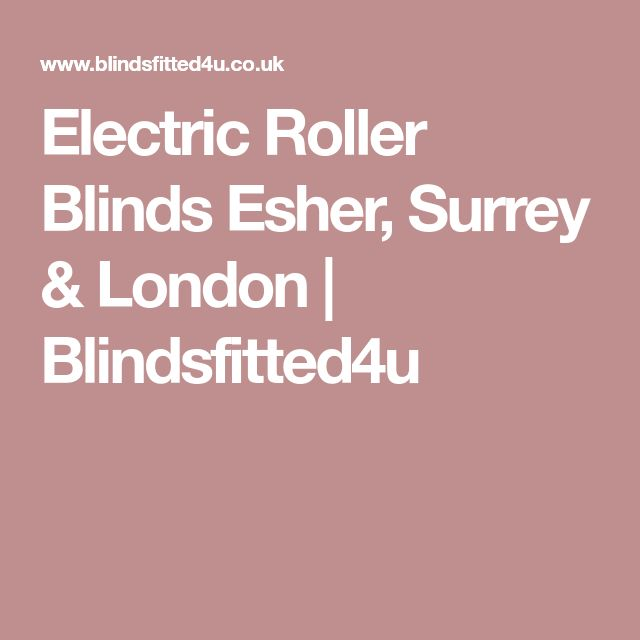 Electric Roller Blinds Esher, Surrey & London | Blindsfitted4u