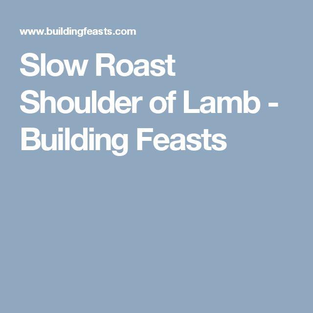 Slow Roast Shoulder of Lamb - Building Feasts