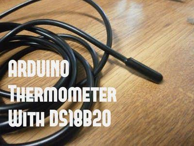 DS18B20 (digital temperature sensor) and Arduino