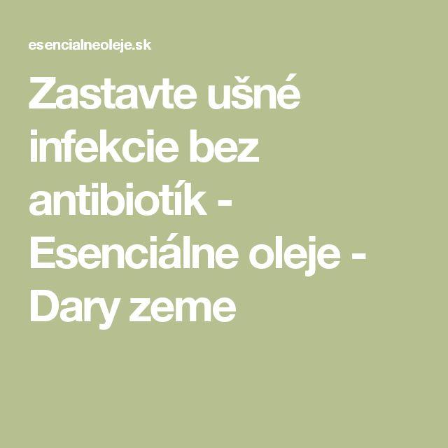 Zastavte ušné infekcie bez antibiotík - Esenciálne oleje - Dary zeme