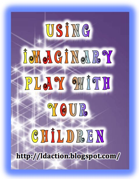 The importance of using imaginary play with your children.