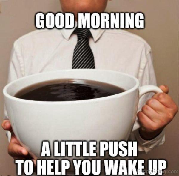 Humorous Good Morning Memes For Her Funny Funny Good Morning Memes Funny Good Morning Quotes Morning Memes