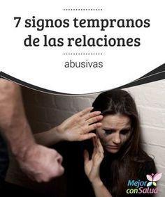 7 signos tempranos de las relaciones abusivas Las relaciones abusivas son situaciones muy difíciles de tolerar para cualquier persona. Algunos pocos creen acostumbrarse con el tiempo.