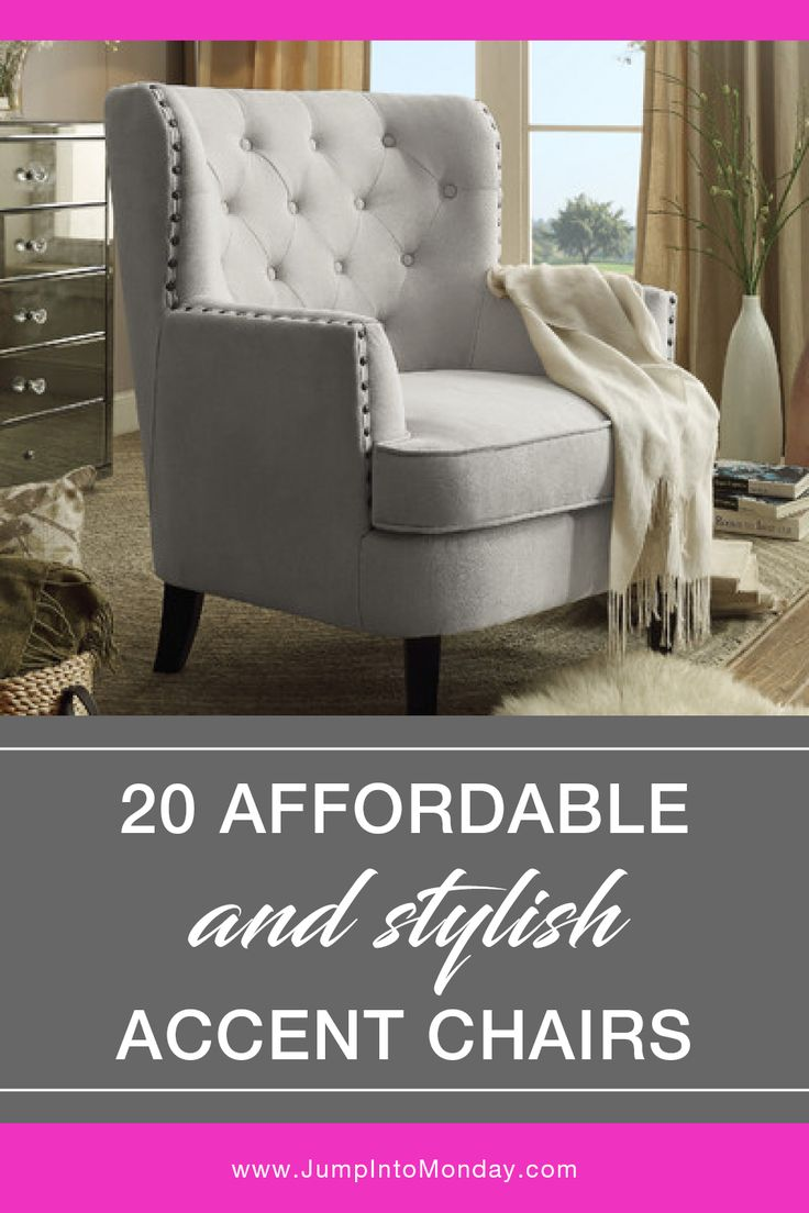 20 Affordable and Stylish Accent Chairs. Love these!
