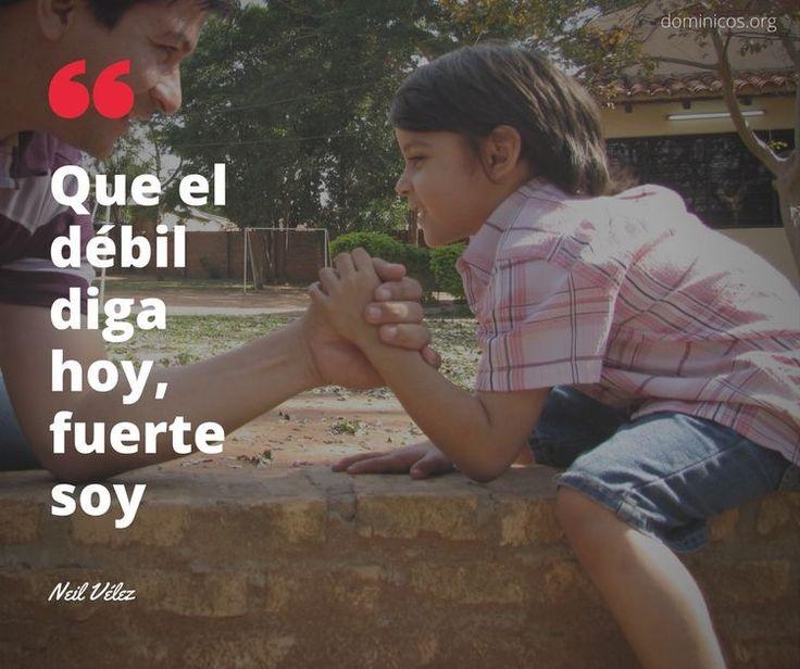 Que el débil diga hoy, soy fuerte . #FrasesDeVida #Esperanza # Actitud @dominicos_es