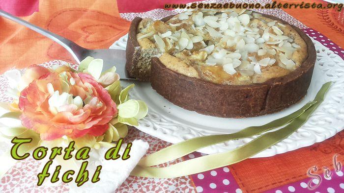 Torta di fichi freschi con crema frangipane alle nocciole #senzaglutine, #senzalatte e  #senzaburro  http://senzaebuono.altervista.org/torta-di-fichi-senza-glutine-senza-latte/