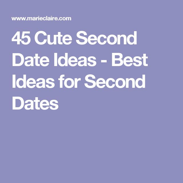 45 Cute Second Date Ideas - Best Ideas for Second Dates