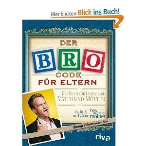 Der Bro Code für Eltern: Das Buch für legendäre Väter und Mütter: Amazon.de: Matt Kuhn, Barney Stinson: Bücher