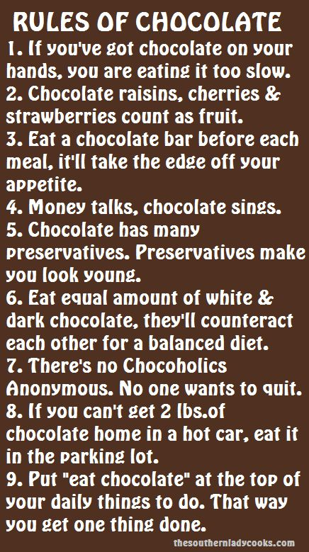 Haha! The rules of chocolate. I love it.
