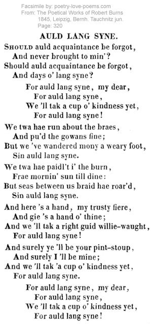 Auld Lang Syne by robby burns  This song always brings tears to my eyes on New Years Eve.