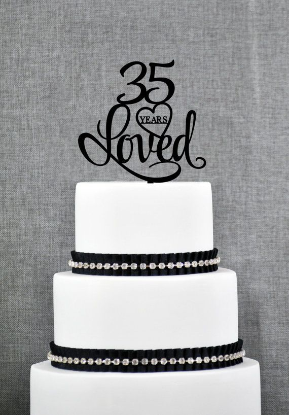 35 Years Loved Cake Topper Classy 35th Birthday Cake Topper 35th Anniversary Cake Topper- (S244) by ChicagoFactory! Find it now at http://ift.tt/1RsyVzV!