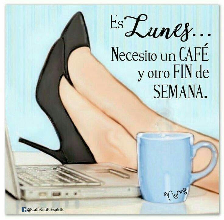 Lunes Lunes Buenos Dias Lunes Frases Frases De Cafe