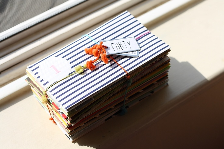 This is such a nice idea! This girl made  40 envelopes, each filled with a special memory sent in by family and friends, and gave it to her dad for his 40th birthday