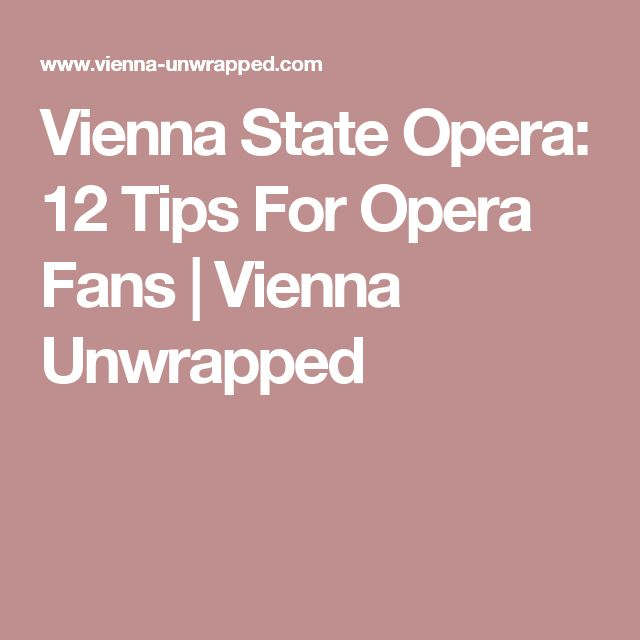 Vienna State Opera: 12 Tips For Opera Fans | Vienna Unwrapped