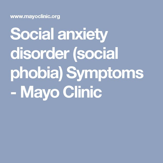 Social anxiety disorder (social phobia) Symptoms - Mayo Clinic