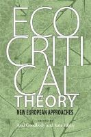 Ecocritical Theory: New European Approaches / / edited by Axel Goodbody and Kate Rigby, 2011 http://bu.univ-angers.fr/rechercher/description?notice=000592195