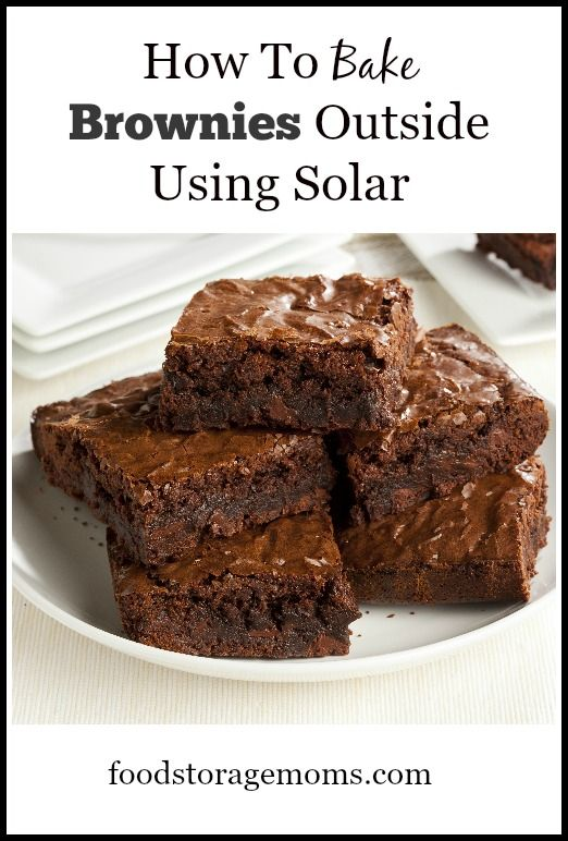 How To Bake Brownies Outside Using Solar | by FoodStorageMoms.com