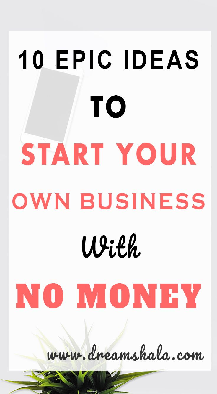 10 Best Ways To Start A Business With No Money Choose The Way Be Your Own Bosake Online Investment