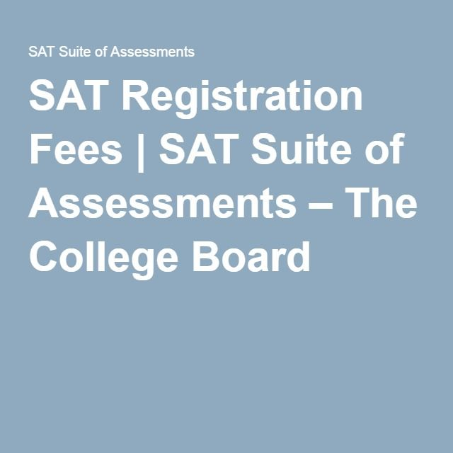 SAT Registration Fees | SAT Suite of Assessments – The College Board