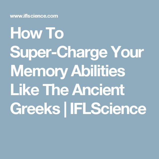 How To Super-Charge Your Memory Abilities Like The Ancient Greeks   IFLScience