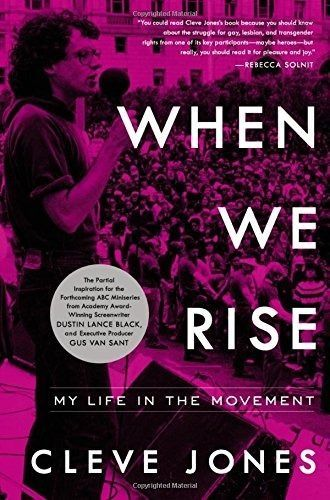 When We Rise: My Life in the Movement (New Hardcover Book) by Cleve Jones