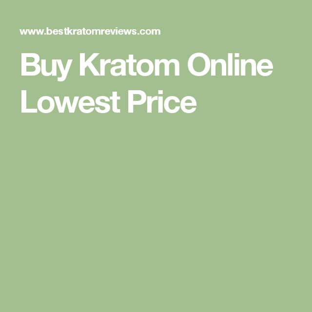 Buy Kratom Online Lowest Price