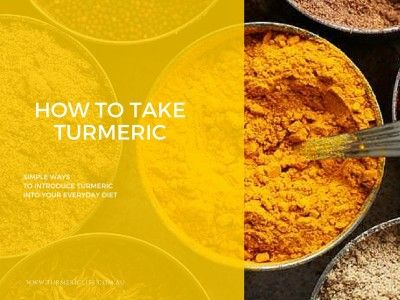How to take Turmeric by www.turmericlife.com.au