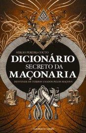 Baixar Livro Dicionário Secreto da Maçonaria - Sérgio Pereira Couto em PDF, ePub e Mobi