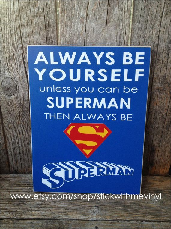 Always be yourself unless you can be SUPERMAN child boy superhero children home room decor gift family on Etsy, $15.00