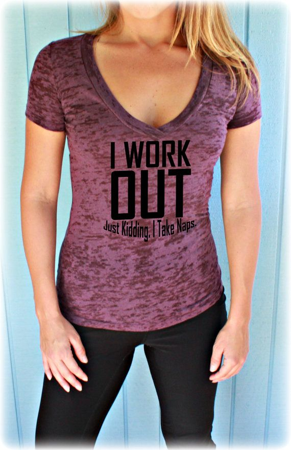 Womens Burnout Workout V-Neck T-Shirt. I Workout Just Kidding I Take Naps. Cross Training Gym Shirt. Gym T-Shirt. Running T Shirt. #bestofEtsy #fitfam