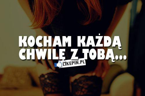Kocham każdą chwilę… www.Likepin.pl