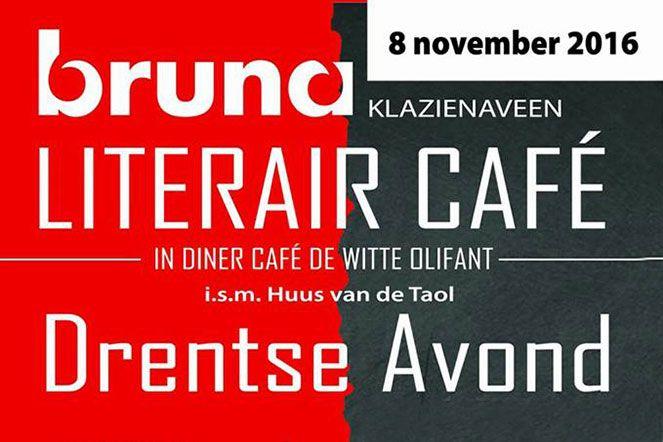 Dinsdag 8 november 2016 is er weer een Bruna Literair Café bij De Witte Olifant in Klazienaveen. Dit keer een Drentse Avond: 'Hier kuj Drents praoten!'.