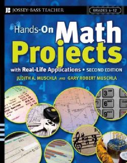 Hands-On Math Projects With Real-life Applications: Grades 6-12 (Paperback)