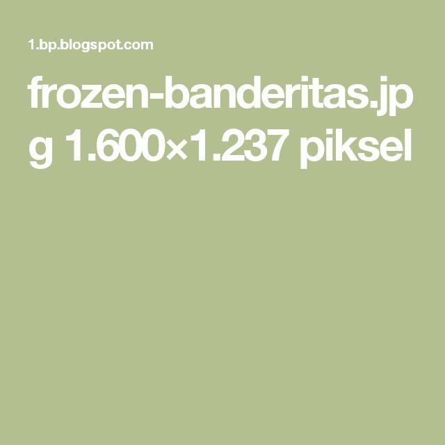 frozen-banderitas.jpg 1.600×1.237 piksel