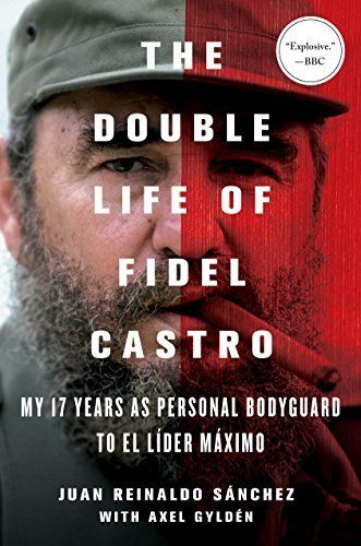 The Double Life of Fidel Castro: My 17 Years as Personal Bodyguard to El Lider Maximo by Juan Reinaldo Sanchez, http://www.amazon.com/dp/B00SRVJQP4/ref=cm_sw_r_pi_dp_S7Prvb140X73R