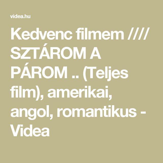 @ . Kedvenc filmem  //// SZTÁROM A PÁROM .. (Teljes film), amerikai, angol, romantikus - Videa